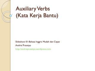 Auxiliary Verbs ( Kata Kerja  Bantu)
