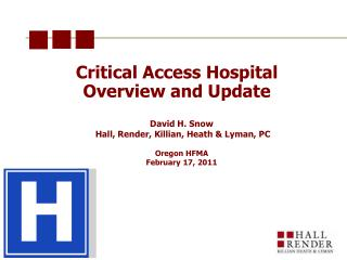 Critical Access Hospital Overview and Update