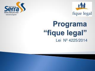 "Programa  ""fique legal"""