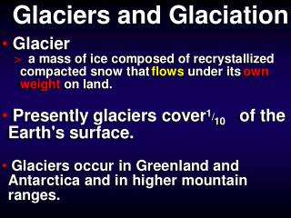 Glaciers- Important in understanding global scale climate change