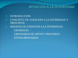 INTRODUCCIÓN CONCEPTO DE ATENCIÓN A LA DIVERSIDAD Y PRINCIPIOS