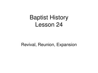 Baptist History Lesson 24