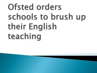 Ofsted  orders schools to brush up their English teaching