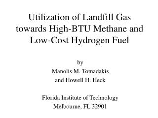 Utilization of Landfill Gas towards High-BTU Methane and Low-Cost Hydrogen Fuel