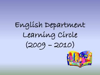 English Department Learning Circle (2009 – 2010)