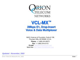 VCL-MX ™ 2Mbps E1, Drop-Insert Voice & Data Multiplexer