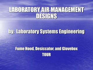 LABORATORY AIR MANAGEMENT DESIGNS by:  Laboratory Systems Engineering