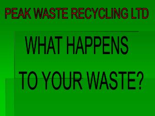 PEAK WASTE RECYCLING LTD