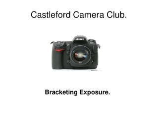 Castleford Camera Club.
