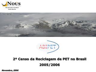 2� Censo da Reciclagem de PET no Brasil 2005/2006