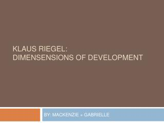 Klaus riegel: DIMENSENSIONS OF DEVELOPMENT