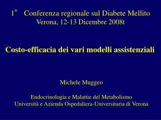 1° Conferenza regionale sul Diabete Mellito Verona, 12-13 Dicembre 2008t
