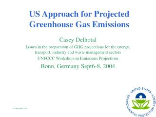 US Approach for Projected Greenhouse Gas Emissions