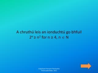 A chruthú leis an ionduchtú go bhfuil  2 n  ≥ n 2  for n ≥ 4, n   N
