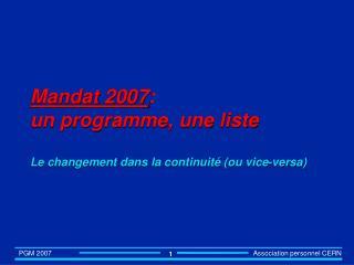 Mandat 2007 : un programme, une liste Le changement dans la continuité (ou vice-versa)