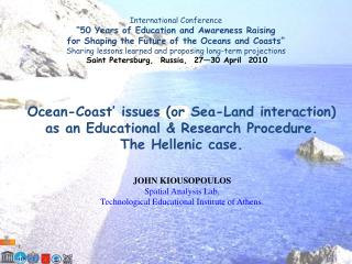 Ocean-Coast' issues (or Sea-Land interaction) as an Educational & Research Procedure.