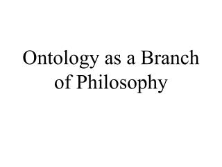 Ontology as a Branch of Philosophy