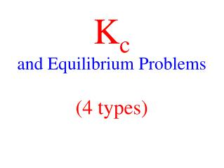 K c and Equilibrium Problems