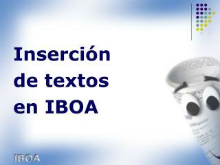 Inserción  de textos  en IBOA