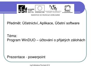 Předmět: Účetnictví, Aplikace, Účetní software Téma: