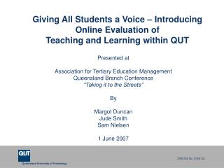 Giving All Students a Voice – Introducing Online Evaluation of Teaching and Learning within QUT