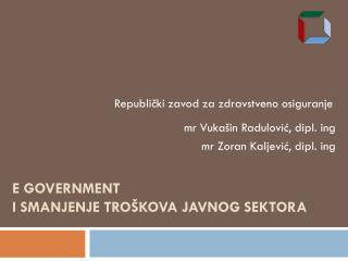 E Government  i smanjenje tro Š kova javnog sektora
