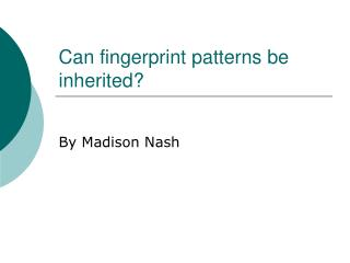 Can fingerprint patterns be inherited?