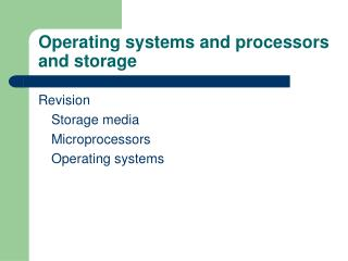 Operating systems and processors and storage