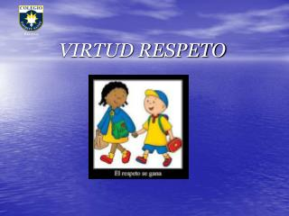 VIRTUD RESPETO