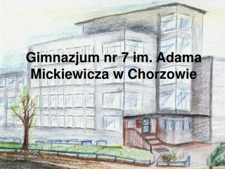 Gimnazjum nr 7 im. Adama Mickiewicza w Chorzowie