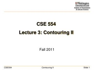 CSE 554 Lecture 3: Contouring II
