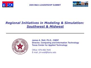 Regional Initiatives in Modeling  Simulation:  Southwest  Midwest