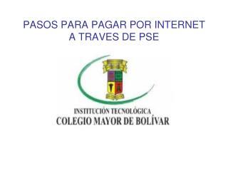 PASOS PARA PAGAR POR INTERNET A TRAVES DE PSE