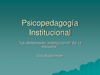 Psicopedagogía Institucional