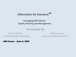 Information for Everyone    Leveraging ERP Data for  Quality, Planning and Management