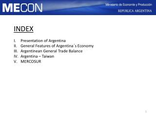 INDEX Presentation of Argentina General Features of Argentina ´s  Economy