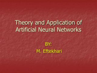 Theory and Application of Artificial Neural Networks