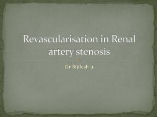 Revascularisation  in Renal artery  stenosis