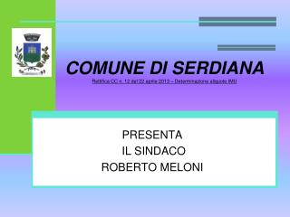 COMUNE DI SERDIANA Rettifica CC n. 12 del 22 aprile 2013 – Determinazione aliquote IMU