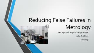 Reducing False Failures in Metrology