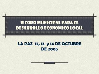 II FORO MUNICIPAL PARA EL DESARROLLO ECONOMICO LOCAL