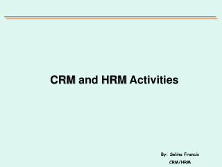 CRM  and  HRM  Activities