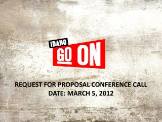 Request for proposal conference call Date: March 5, 2012