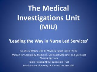 The Medical Investigations Unit (MIU) 'Leading the Way in Nurse Led Services'