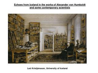 Echoes from Iceland in the works of Alexander von Humboldt  and some contemporary scientists