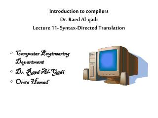 Introduction to compilers Dr. Raed Al-qadi Lecture 11- Syntax-Directed Translation