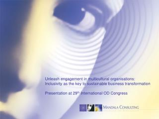 Unleash engagement in multicultural organisations: