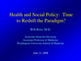 Health and Social Policy:  Time to Reshift the Paradigm?