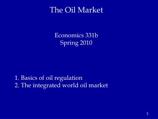 The Oil Market Economics 331b Spring 2010