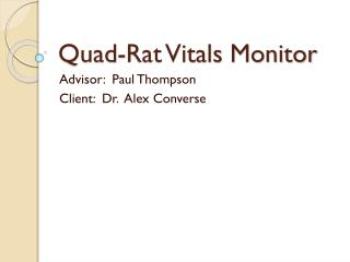 Quad-Rat Vitals Monitor